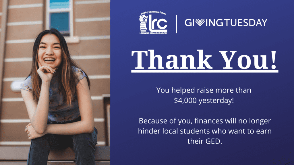 Thank you for supporting LRC's GED Students on Giving Tuesday